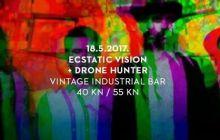 Ecstatic Vision + Drone Hunter 18.05.2017.